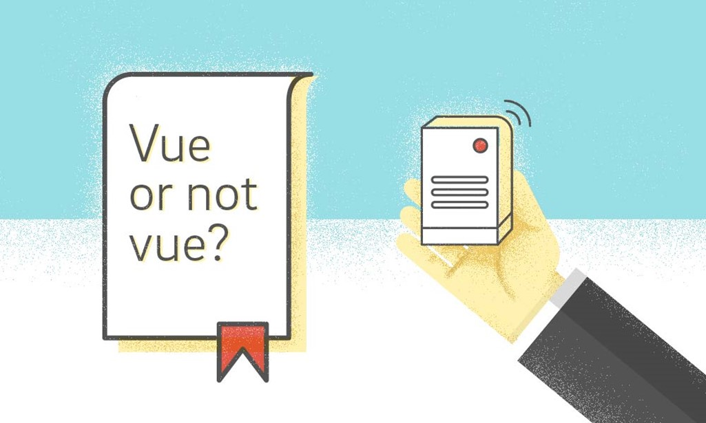 Vue or not Vue?